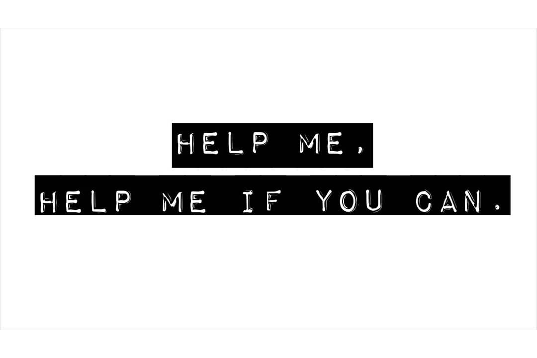 Help me, help me if you can