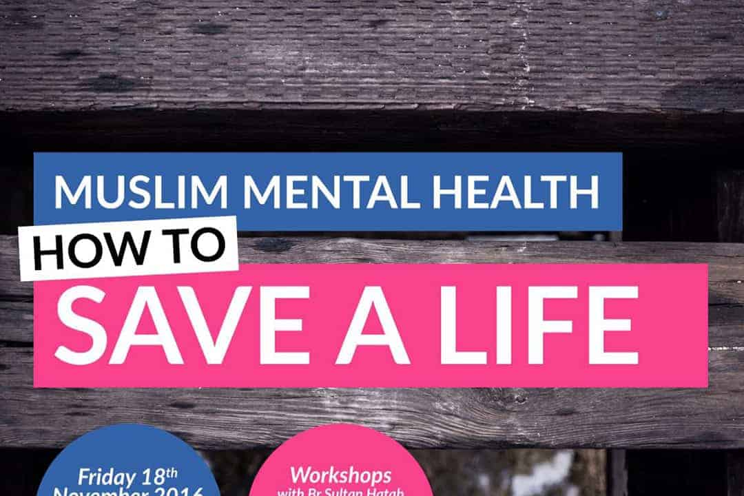 Muslim Mental Health: How to Save a Life
